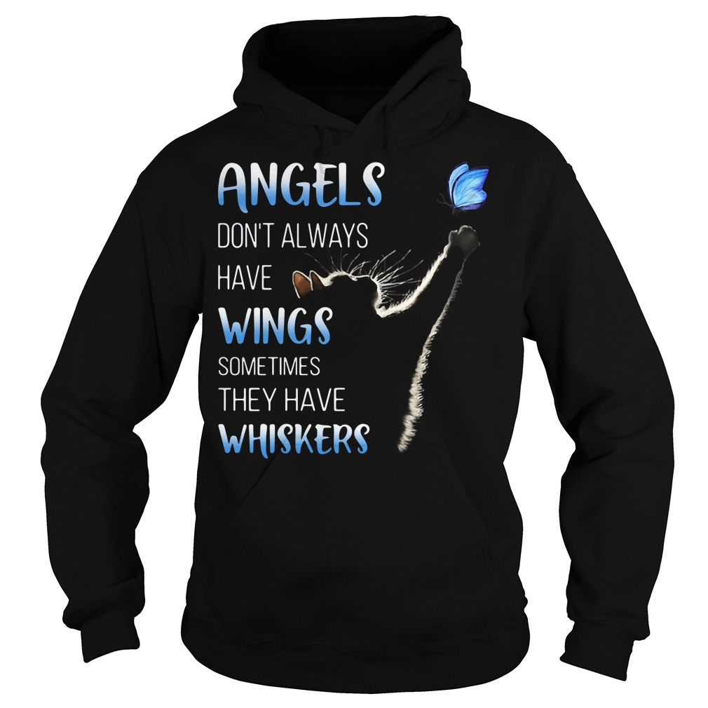 Cat catching butterfly angels don't always have wings hoodie