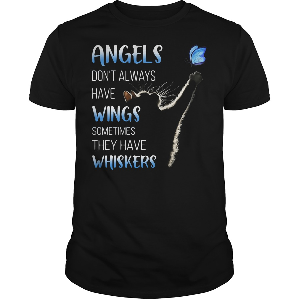 Cat catching butterfly angels don't always have wings shirt