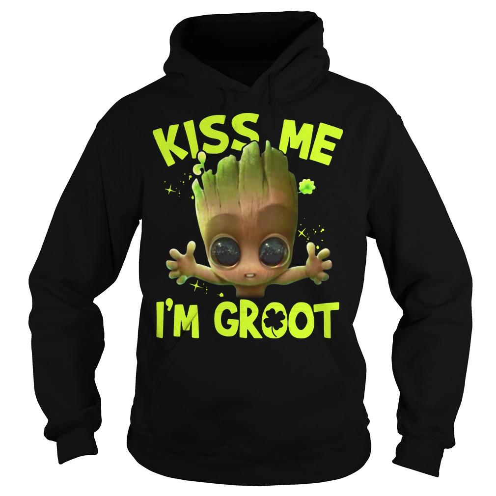 Kiss Me I'm Baby Groot hoodie