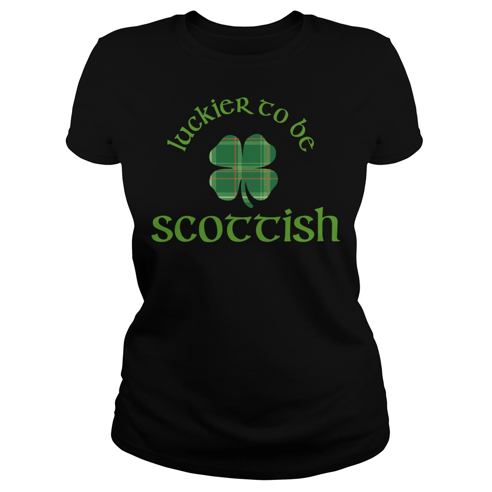 Luckier to Be Scottish Shamrock ST Patrick's day ladies tee