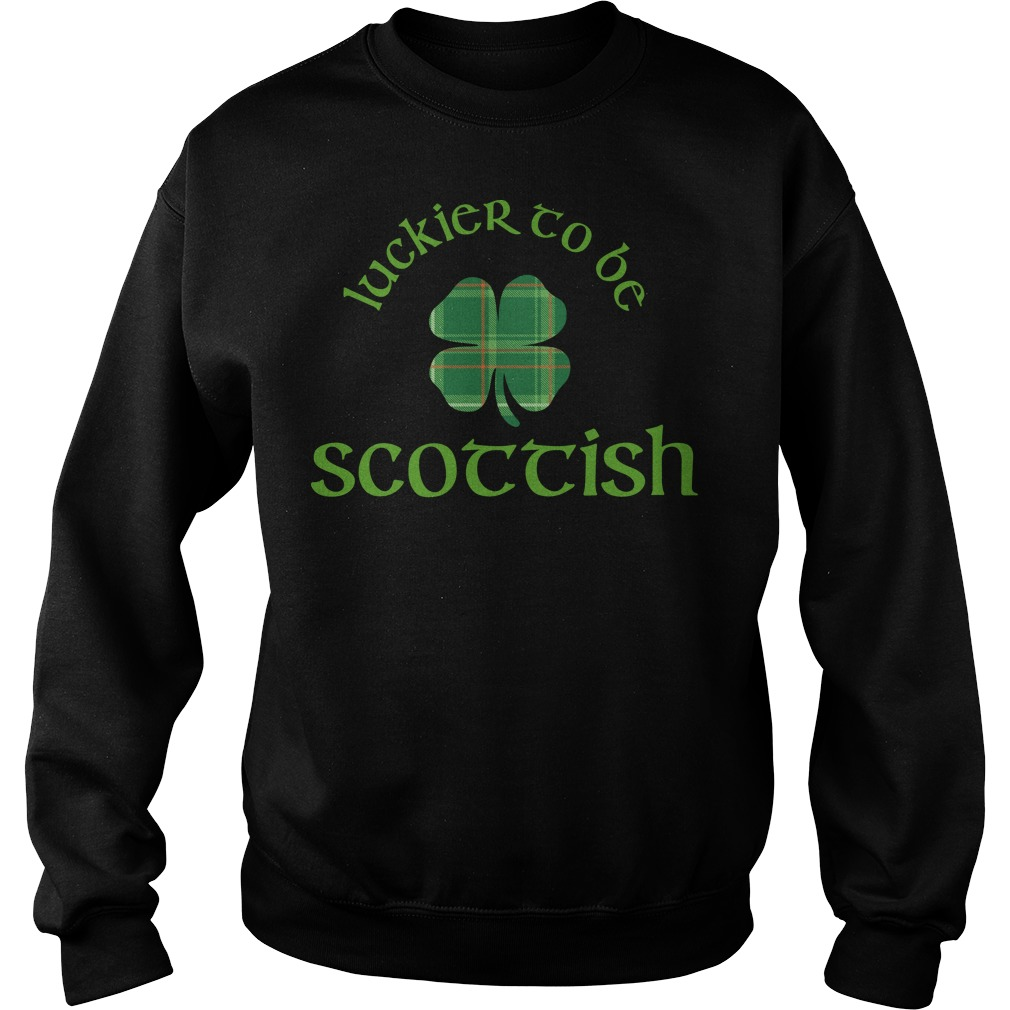Luckier to Be Scottish Shamrock ST Patrick's day sweater