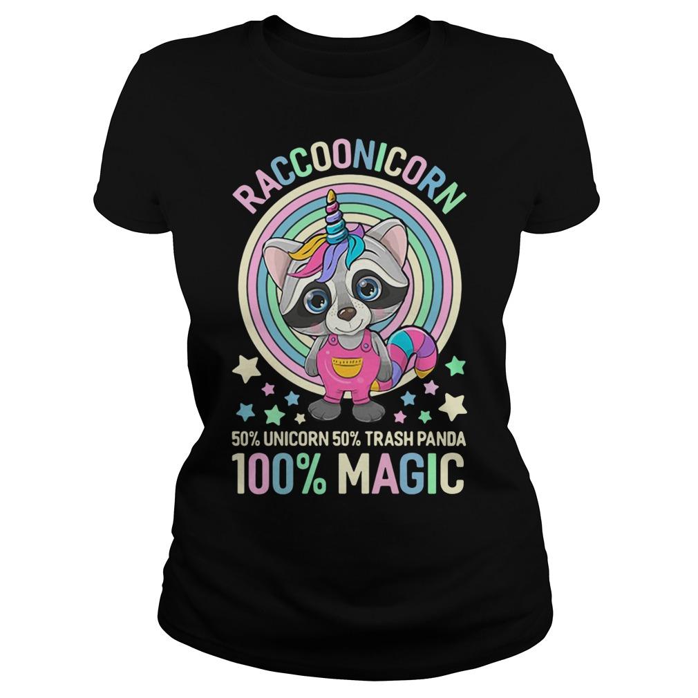 Raccoonicorn 50% Unicorn 50% Trash Panda 100% magic ladies tee
