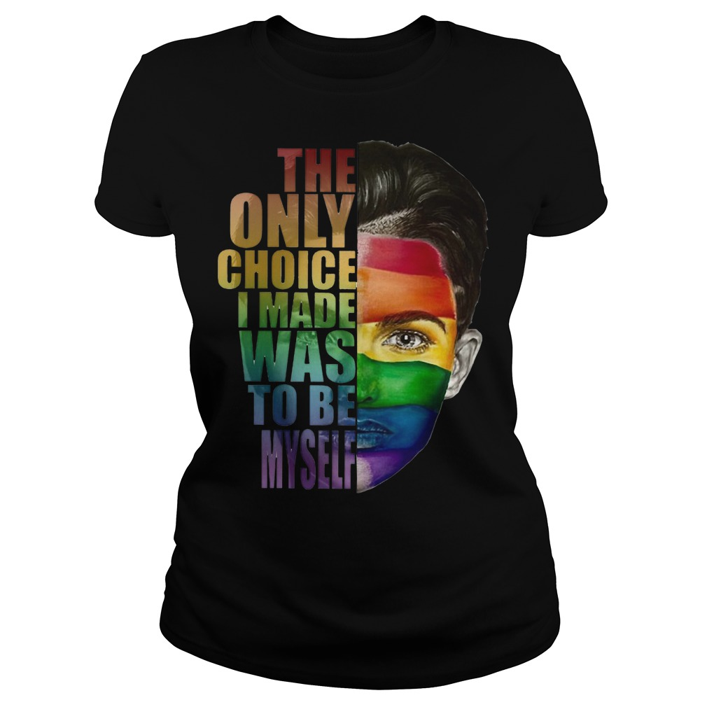 Ruby Rose The only choice I made was to be myself LGBT ladies tee