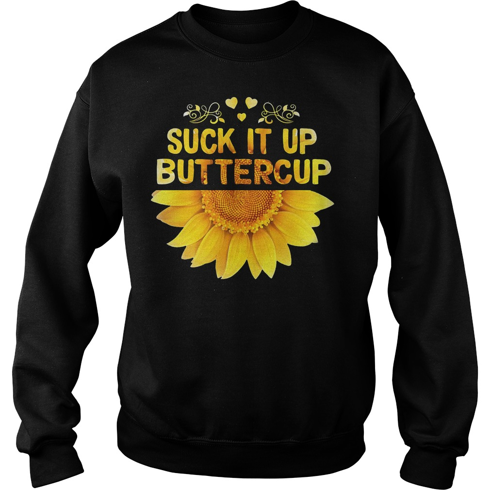 Suck It Up Buttercup Sunflower sweater