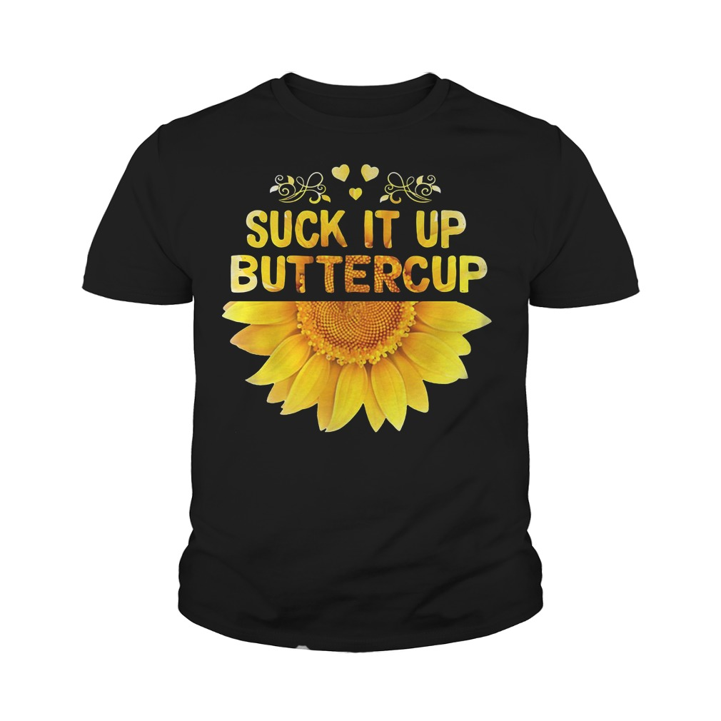 Suck It Up Buttercup Sunflower youth tee