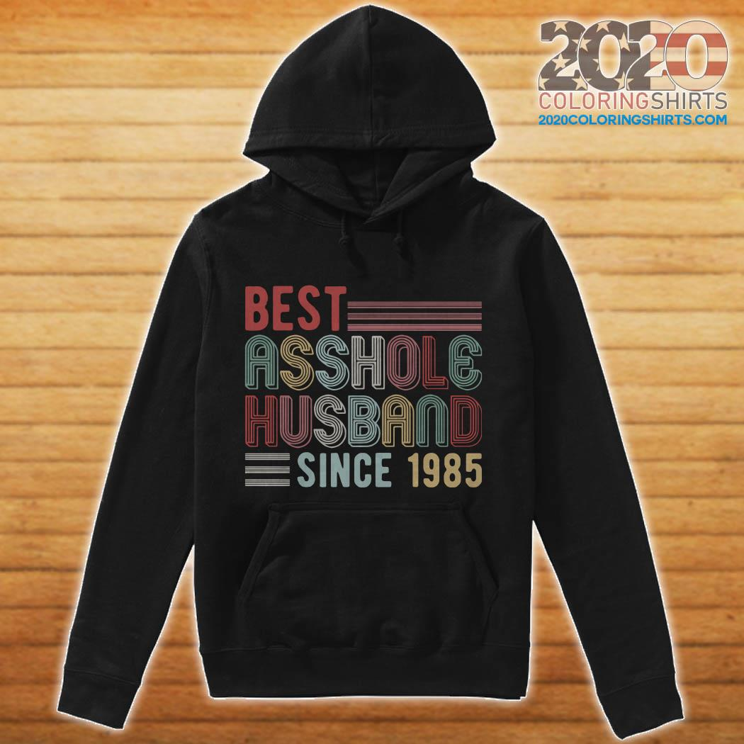 Best Asshole Husband Since 1985 hoodie