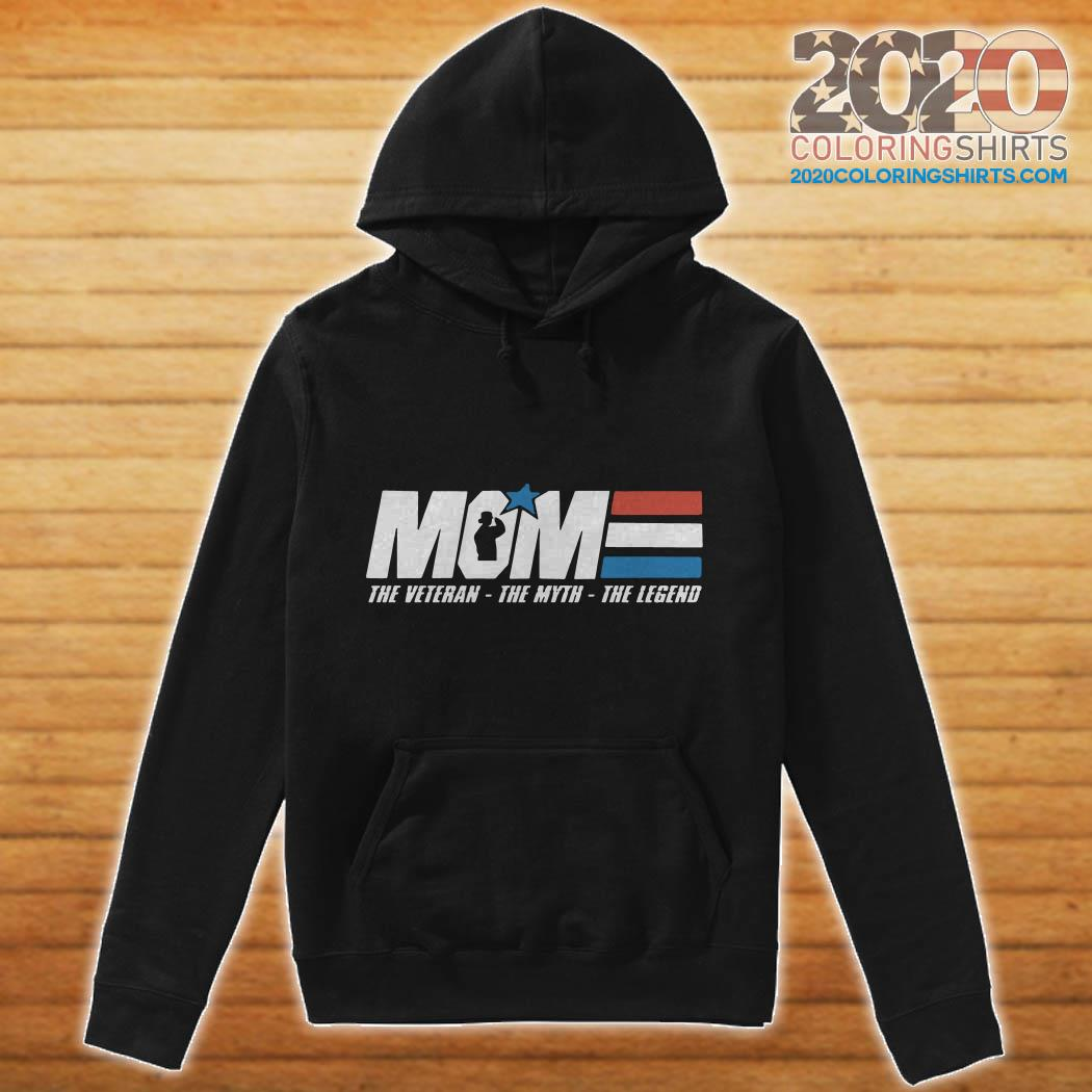 Mom The Veteran The Myth The Legend Mother hoodie
