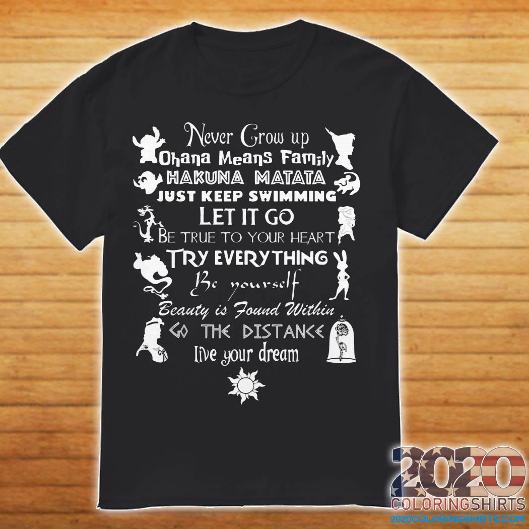 Never Grow Up Live Your Dream Disney shirt
