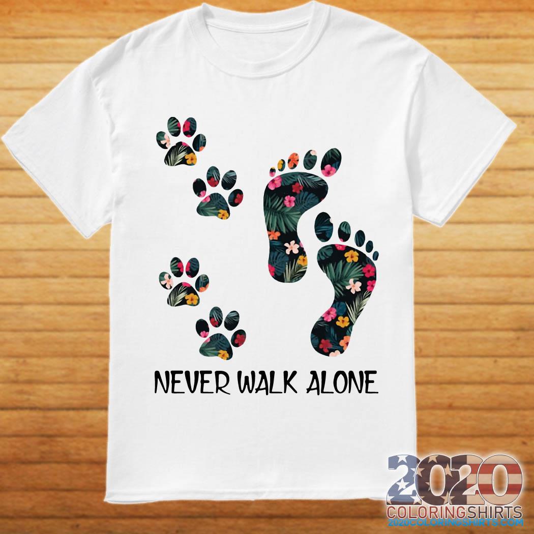 Never Walk Alone Floral Dog Lover Footprint Version shirt
