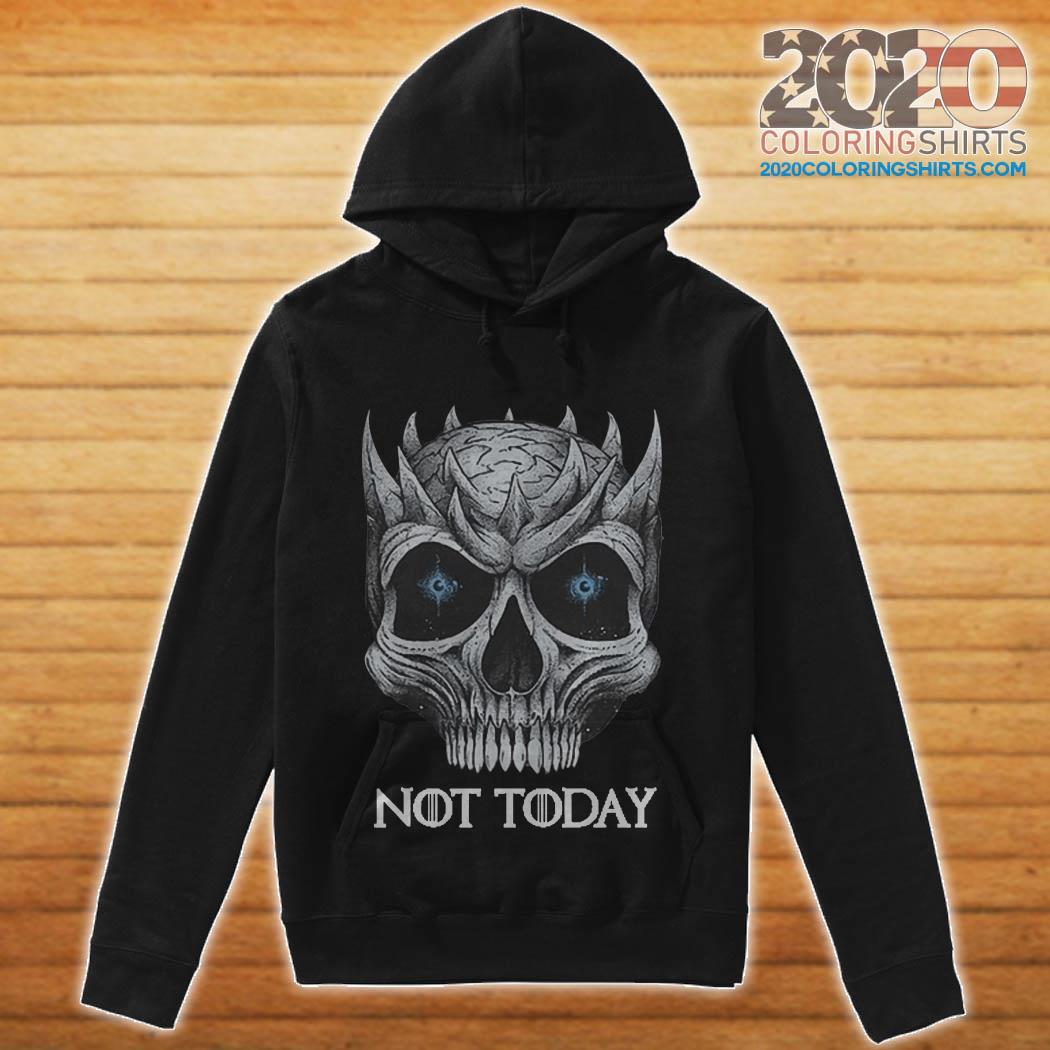 Skull Night King not today hoodie