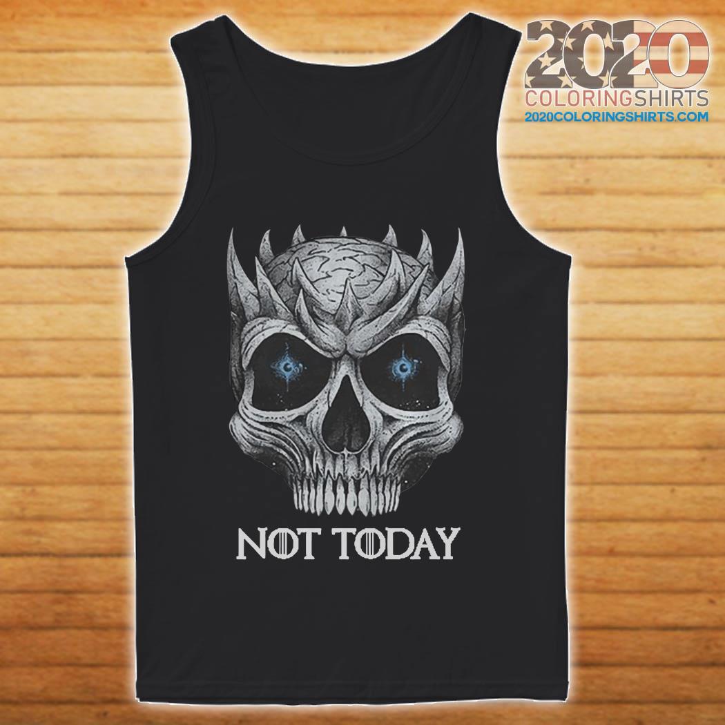 Skull Night King not today tank top