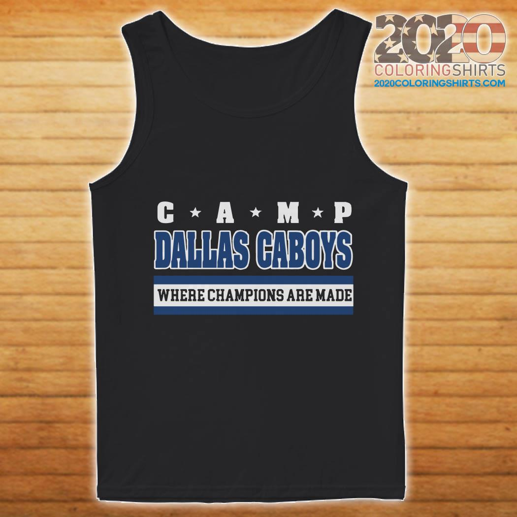 pretty nice be62c cdae6 Camp Dallas Cowboys Where Champions Are Made Shirt, hoodie ...
