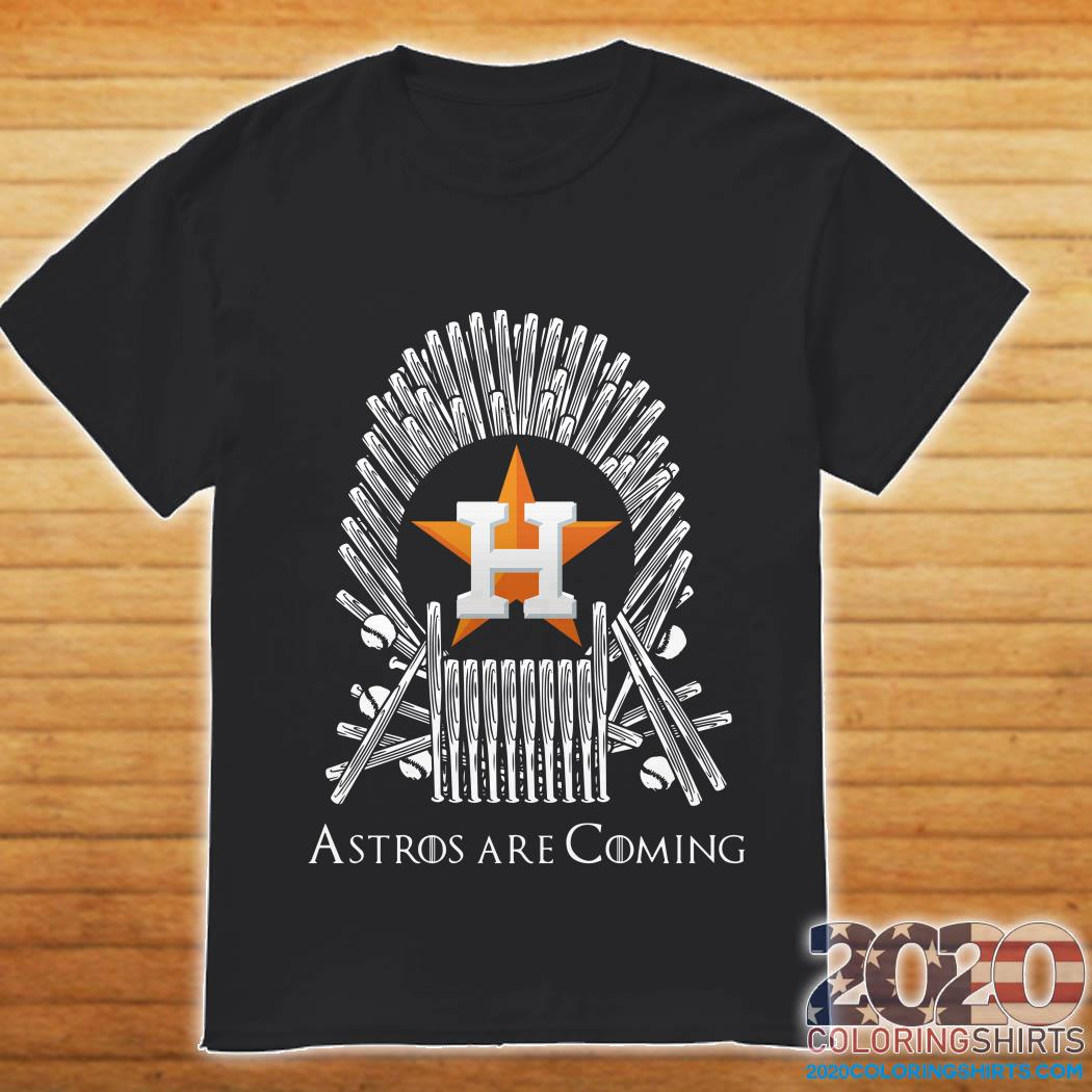 GOT Houston Astros are coming shirt