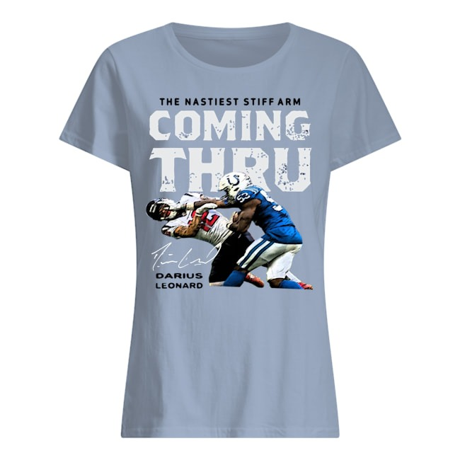 The Nastiest Stiff Arm Coming Thru Darius Leonard ladies tee