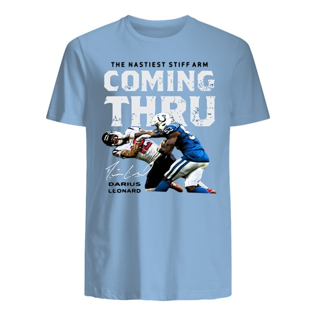 The Nastiest Stiff Arm Coming Thru Darius Leonard Shirt