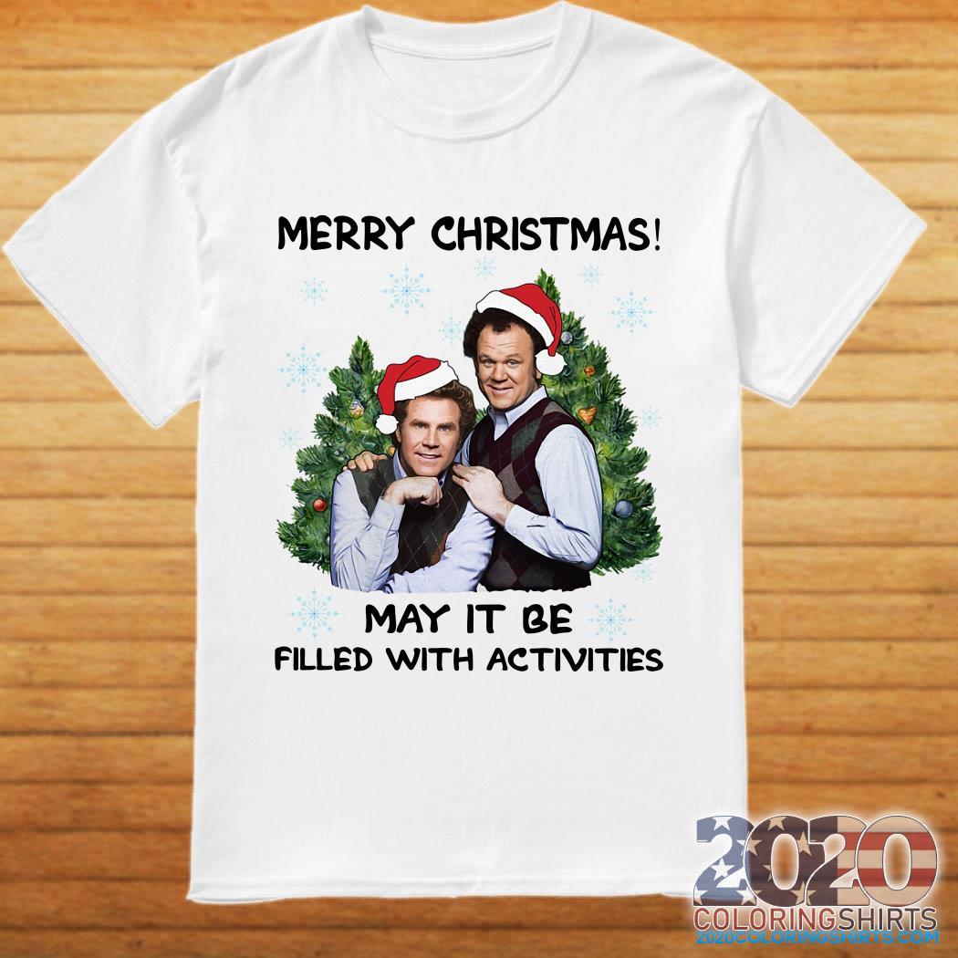 Step brothers Merry Christmas tree may it be filled with activities shirt