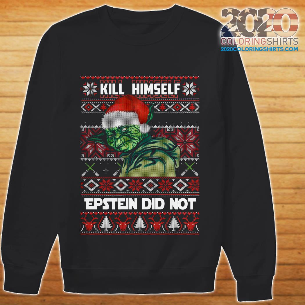 Yoda kill himself Epstein didnt ugly christmas sweater