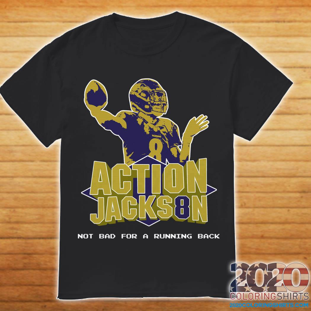 Action Jackson Not Bad For A Running Back Shirt