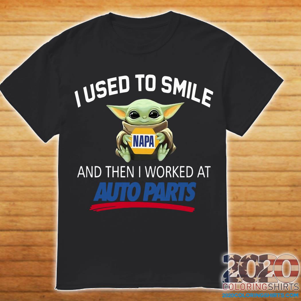 Baby Yoda I Used To Smile And Then I Worked At Auto Parts Shirt