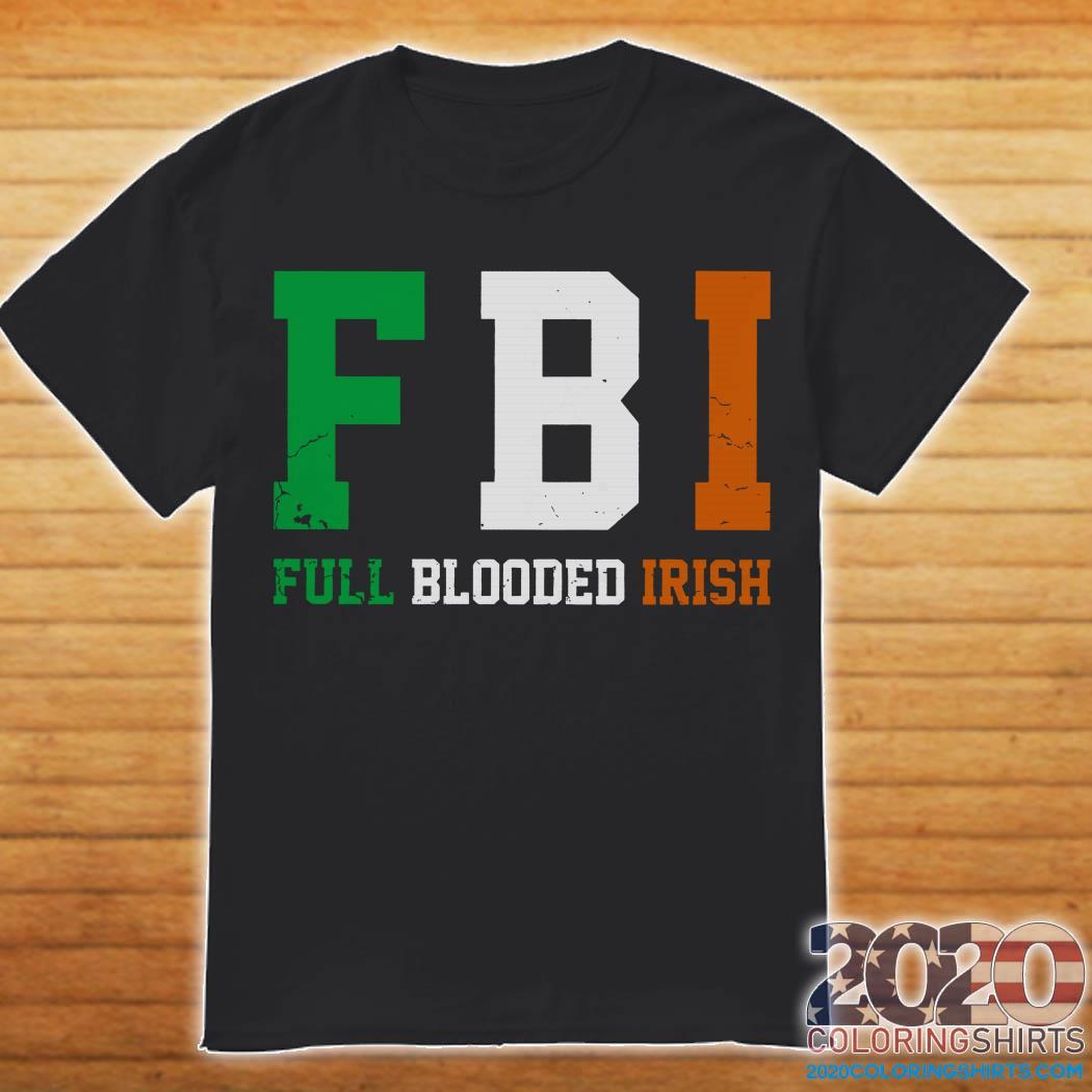FBI Full Blooded Irish Shirt