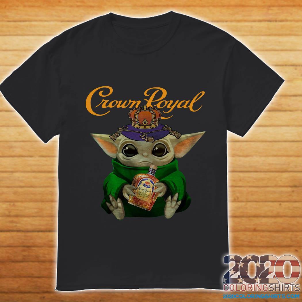 Baby Yoda And Crown Royal Shirt
