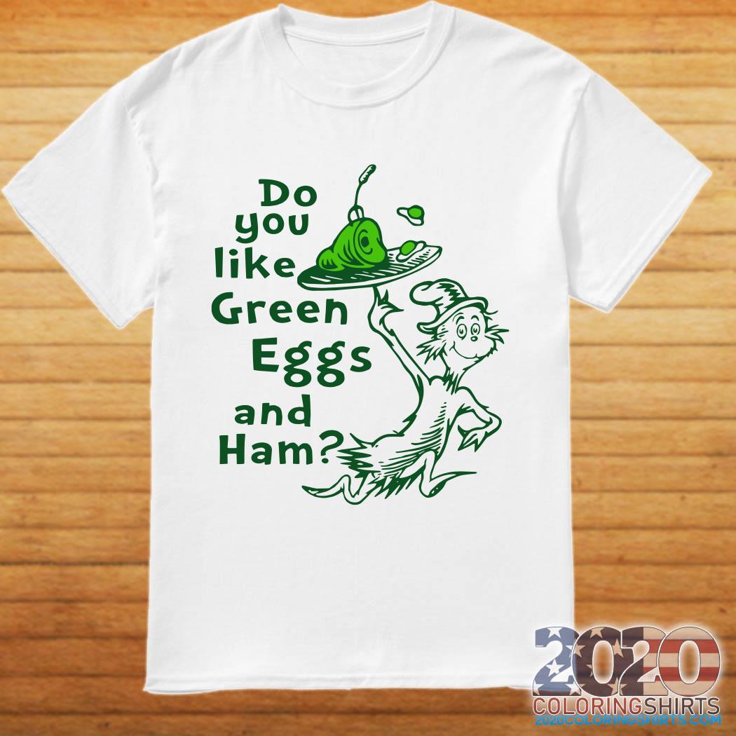 Dr Seuss Do You Like Green Eggs And Ham Shirt