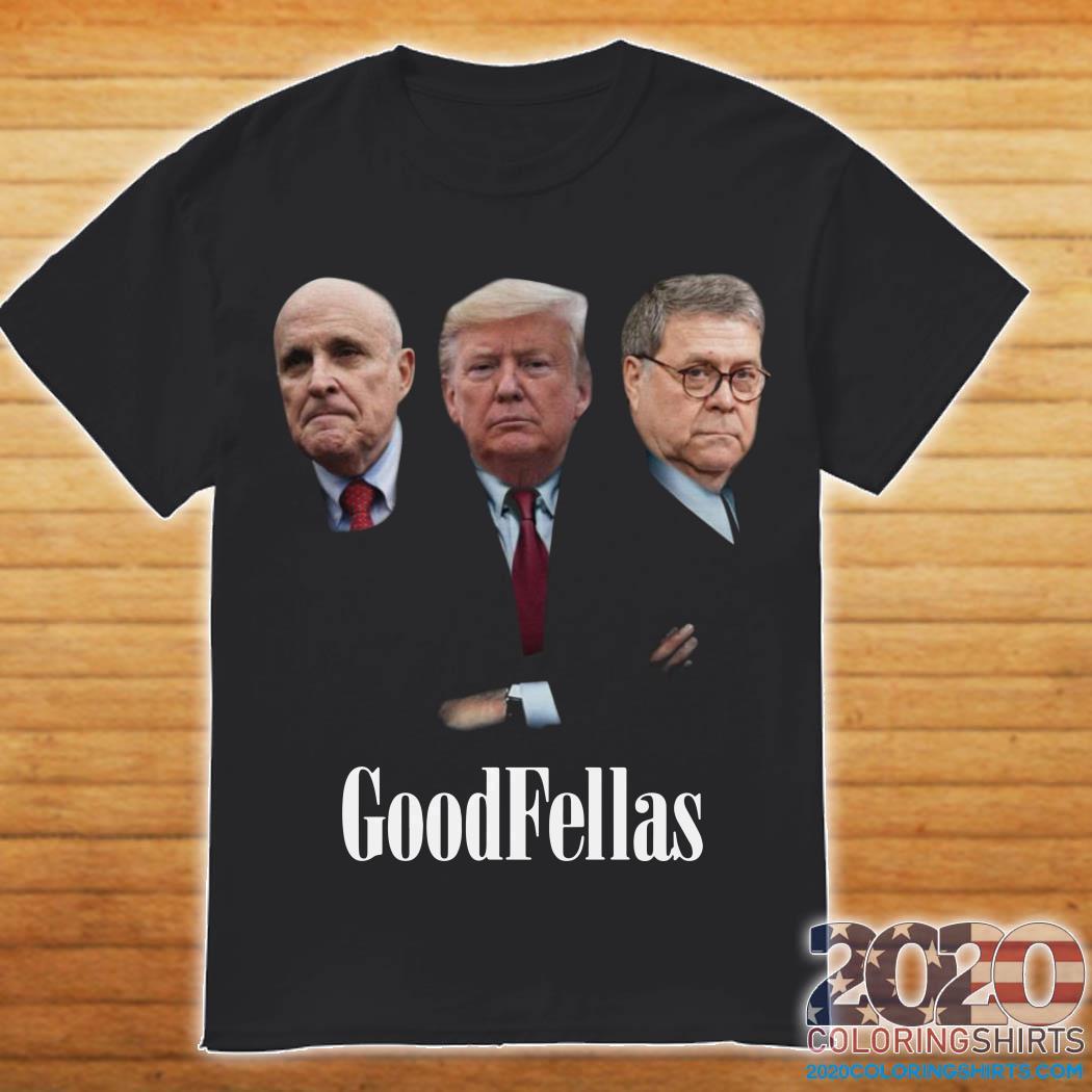 Giuliani Trump William Barr Goodfellas Shirt