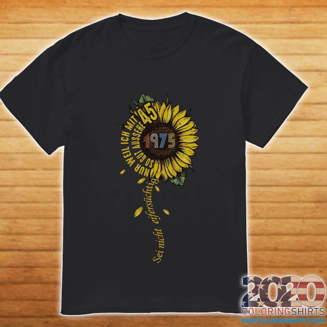 Sei nicht eifersüchtig 1975 Sunflower shirt