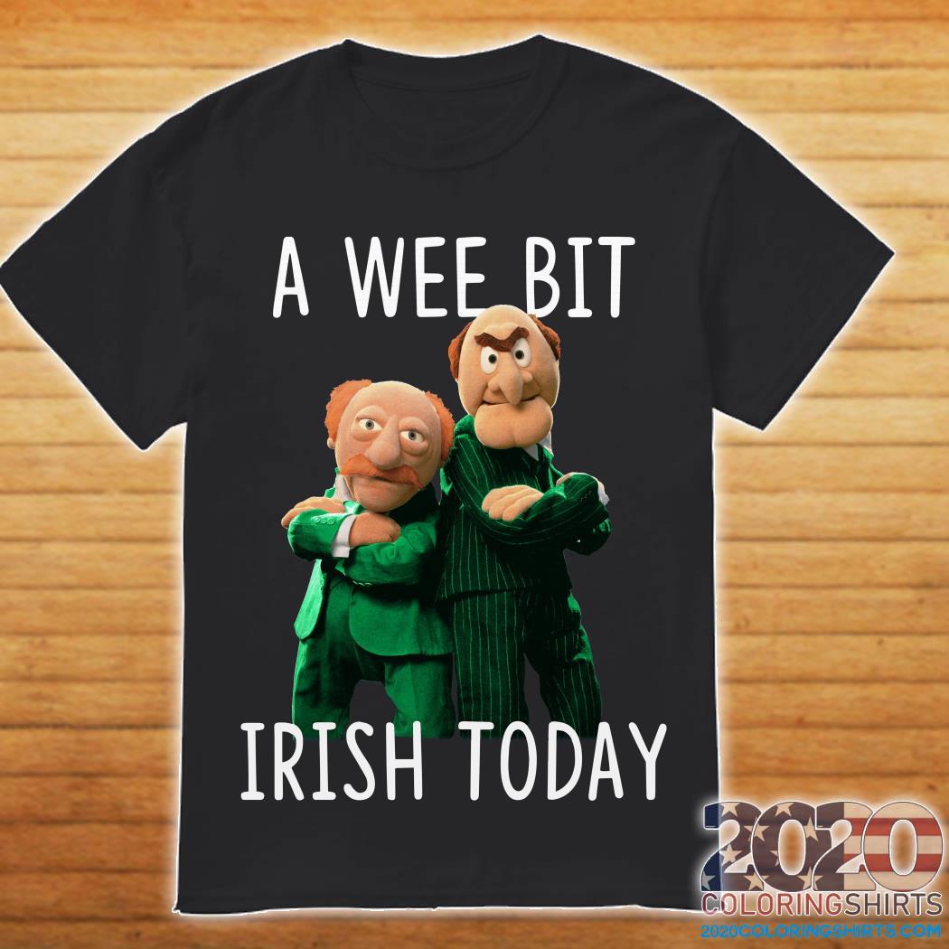 Statler And Waldorf A Wee Bit Irish Today Shirt