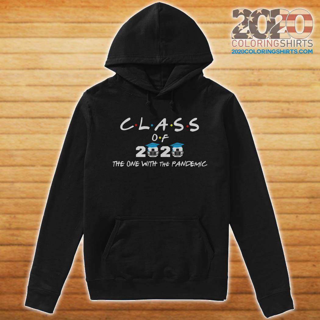 Class Of 2020 The One With The Pandemic Shirt, Hoodie