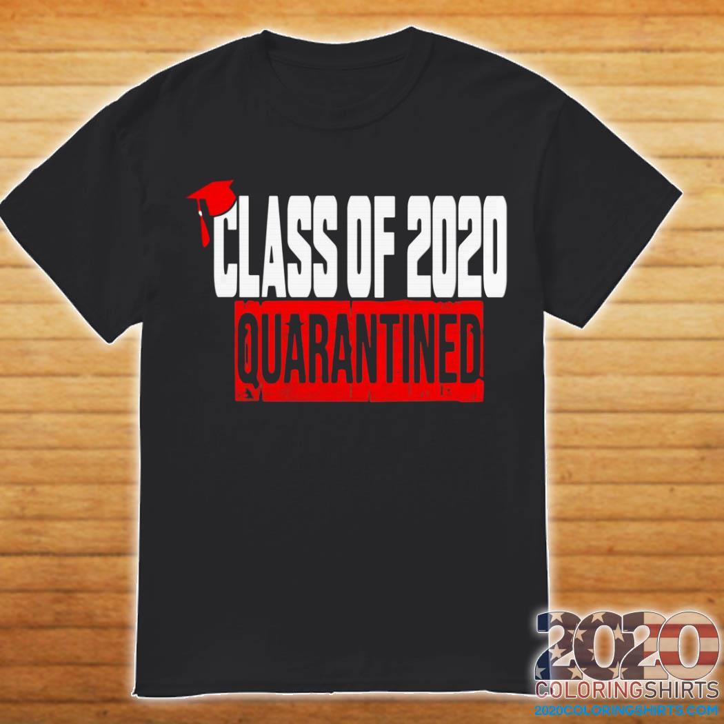 Class of 2020 Quarantine Shirt