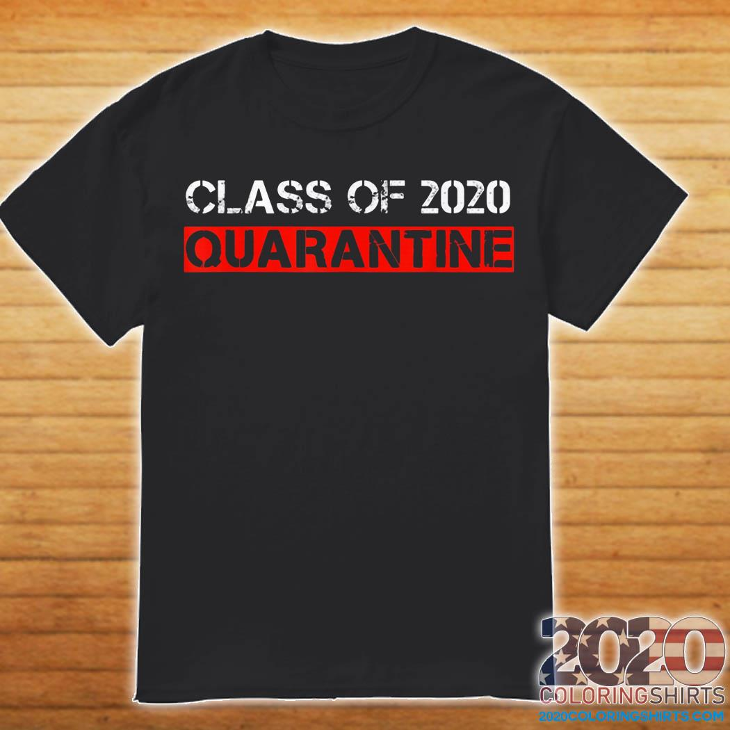Class Of 2020 Quarantined Official T-Shirt