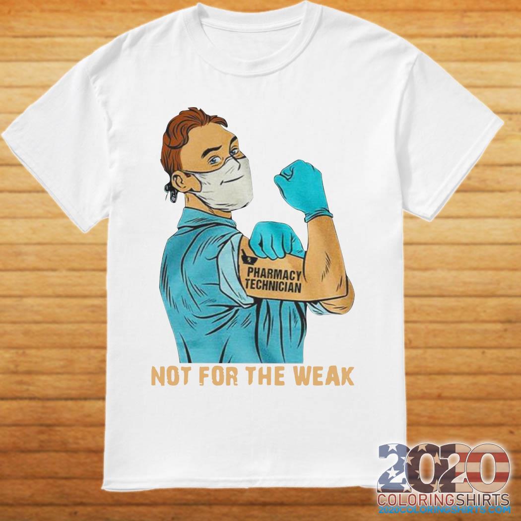3 Ngày Trướcpharmacy Technician Not For The Weak Shirt