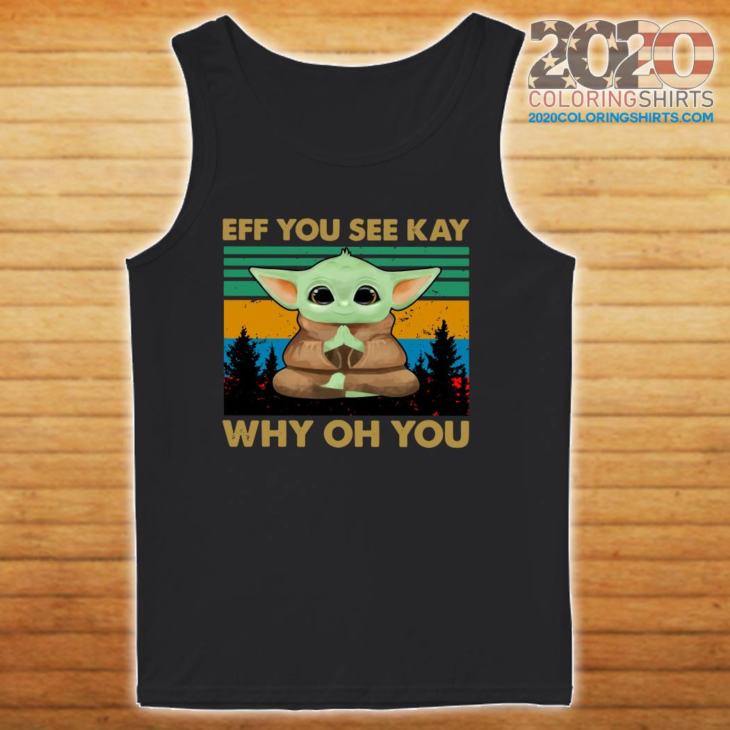 Baby Yoda Yoga Eff You See Kay Why Oh You Vintage Shirt tanktop