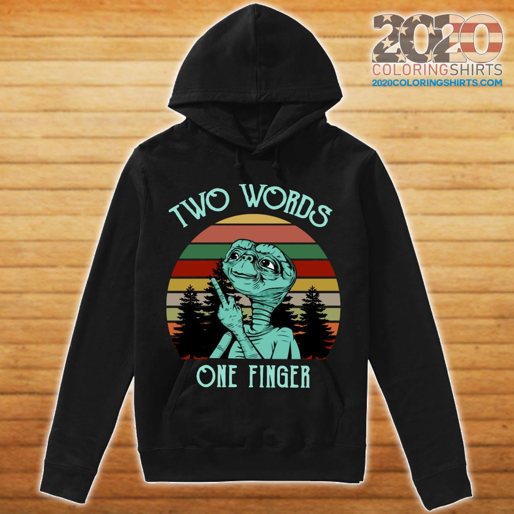 Et With Middle Finger Two Words One Finger Vintage Shirt hoodie