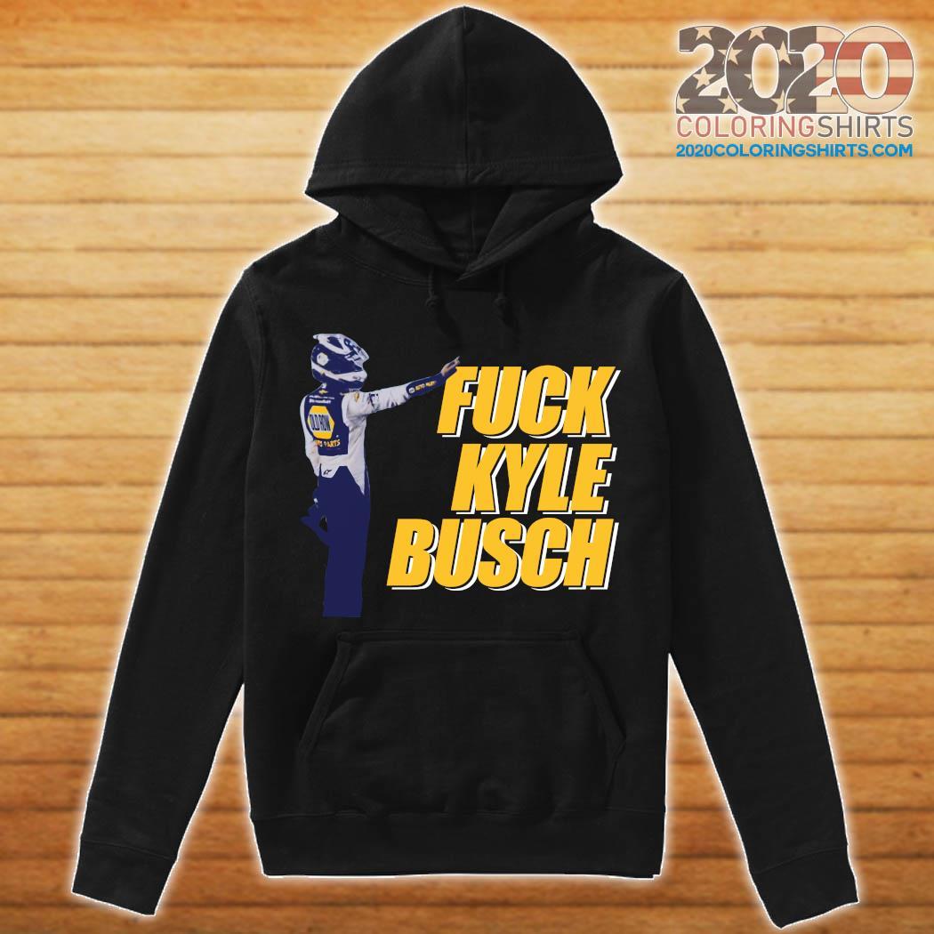 Fuck Kyle Busch Shirt hoodie