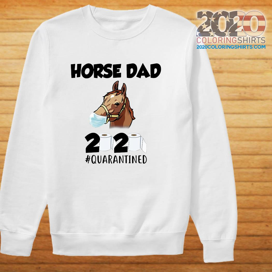 Horse Dad Face Mask 2020 Toilet Paper Quarantined Shirt sweater