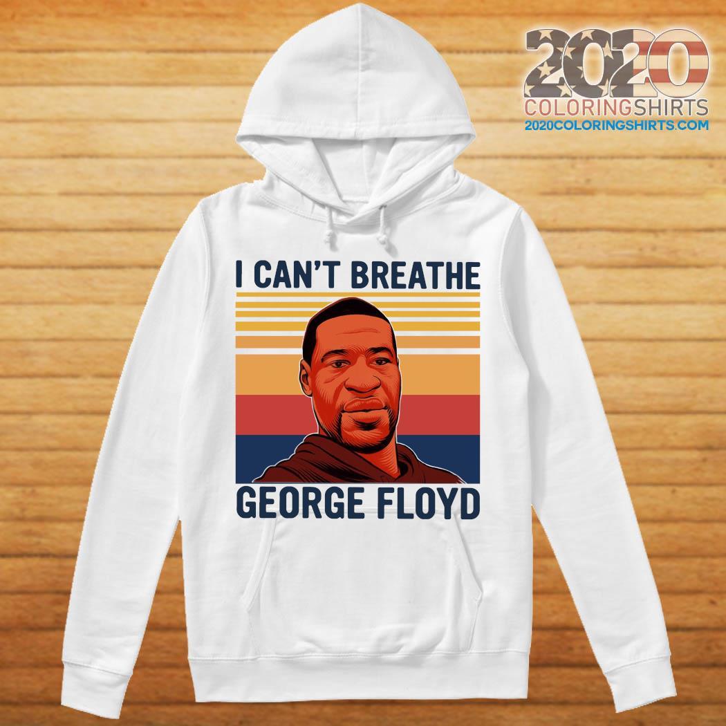 I Can't Breathe George Floyd Vintage Shirt hoodie