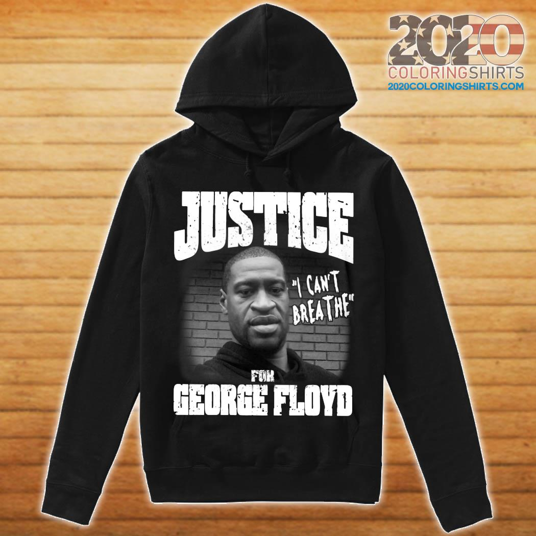 Justice For George Floyd I Can't Breathe Shirt hoodie