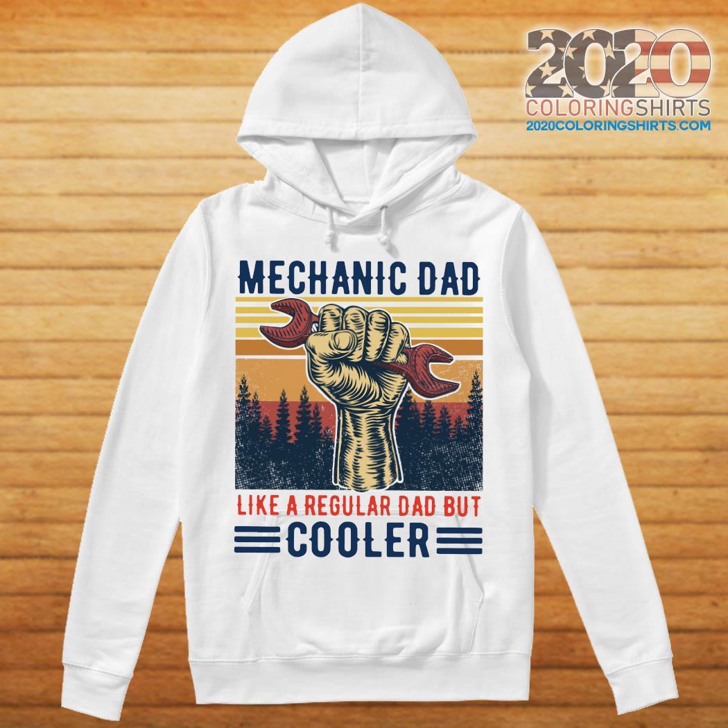 Mechanic Dad Like A Regular Dad But Cooler Vintage Shirt hoodie
