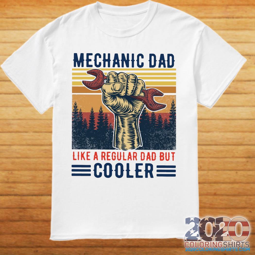 Mechanic Dad Like A Regular Dad But Cooler Vintage Shirt