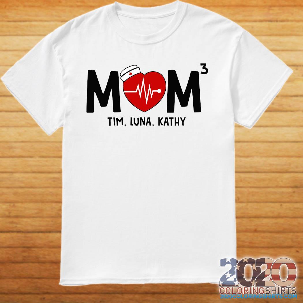 Mom Nurse Heartbeat 3 Tim Luna Kathy Shirt