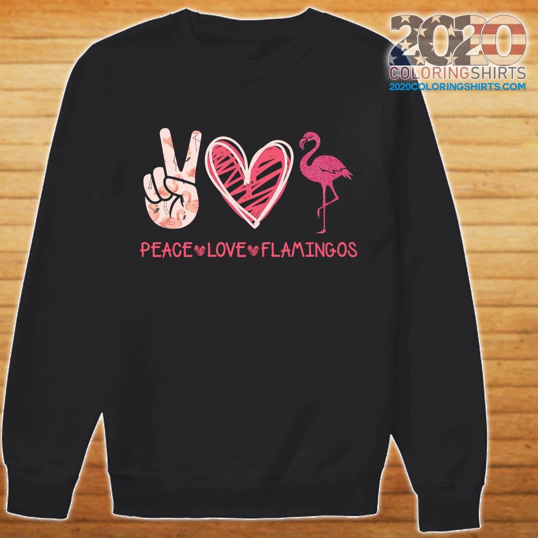Peace Love Flamingos Shirt sweater