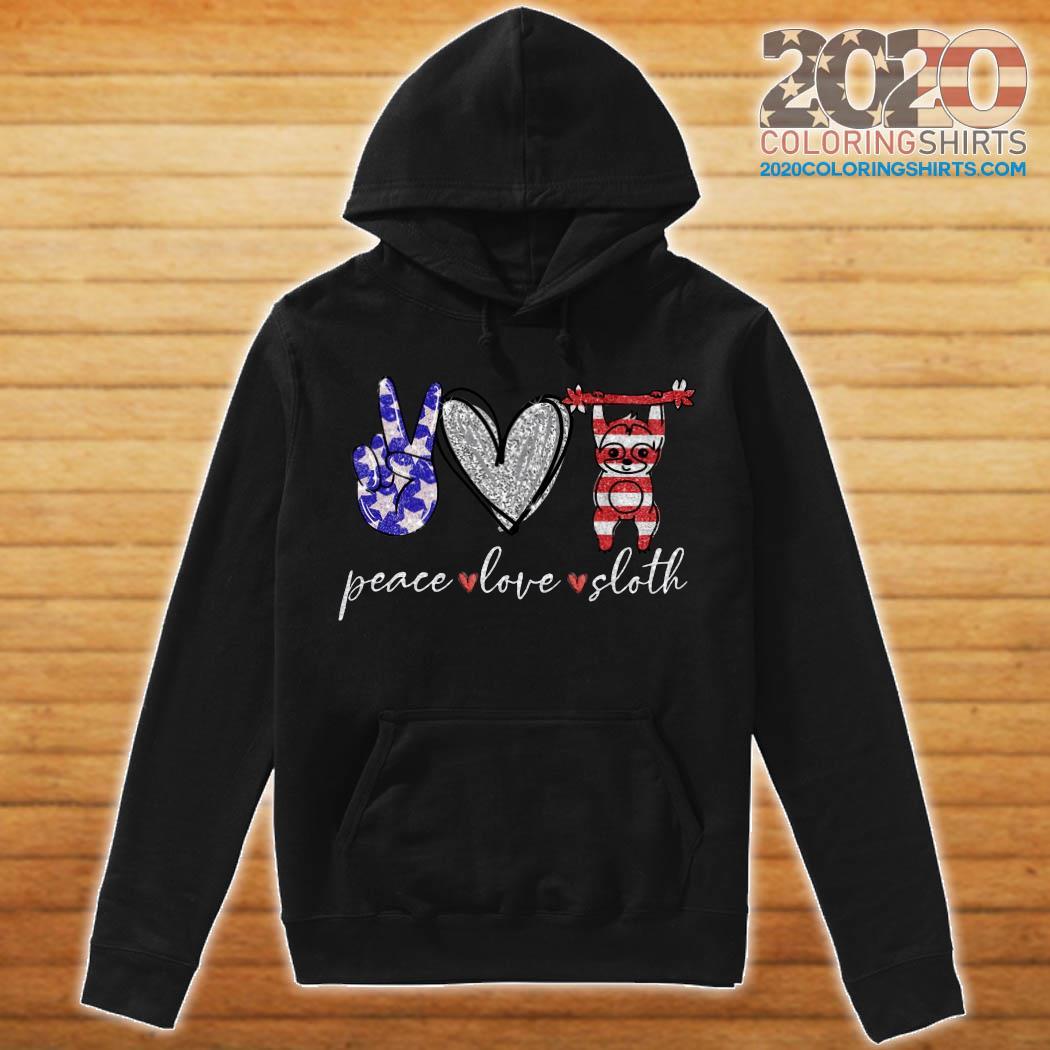Peace Love Sloth American Flag Shirt hoodie