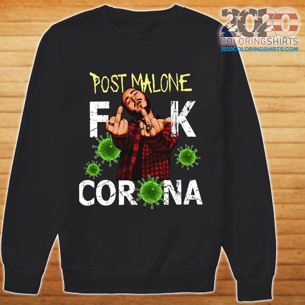 Post Malone Fuck Corona Shirt sweater