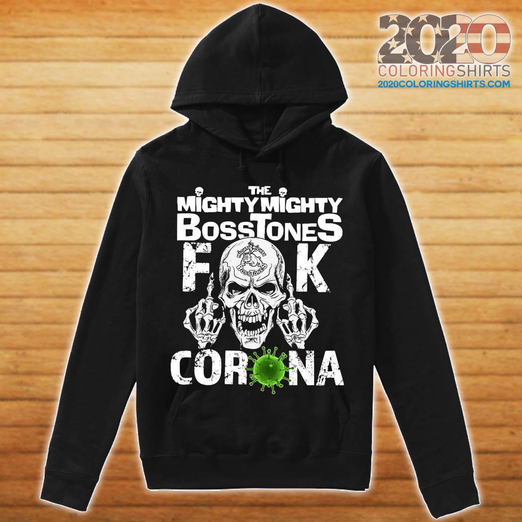 Skull The Mighty Mighty Bosstones Fuck Coronavirus Shirt hoodie