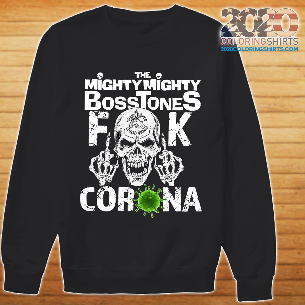 Skull The Mighty Mighty Bosstones Fuck Coronavirus Shirt sweater