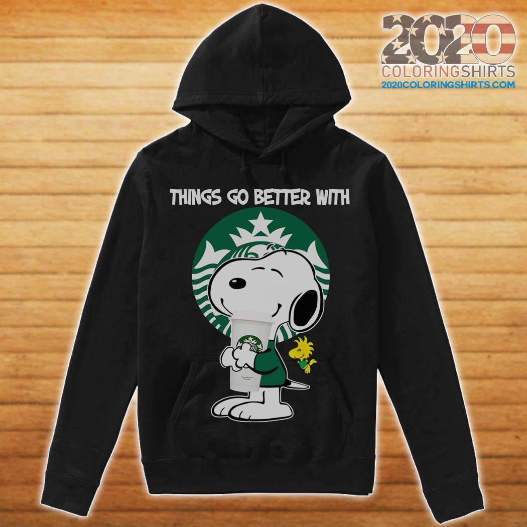 Snoopy Hug Starbucks Things Go Better With Starbucks Shirt hoodie