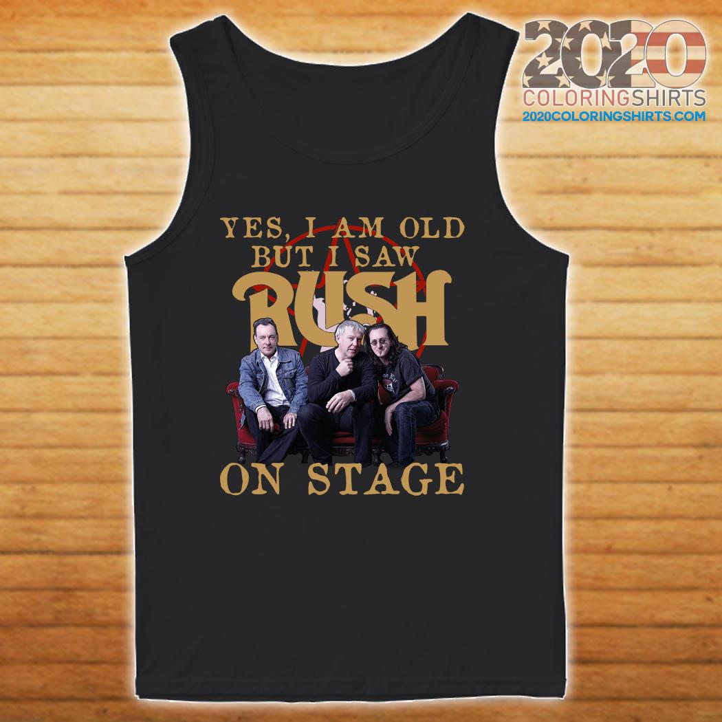Yes I Am Old But I Saw Rush On Stage Shirt tanktop
