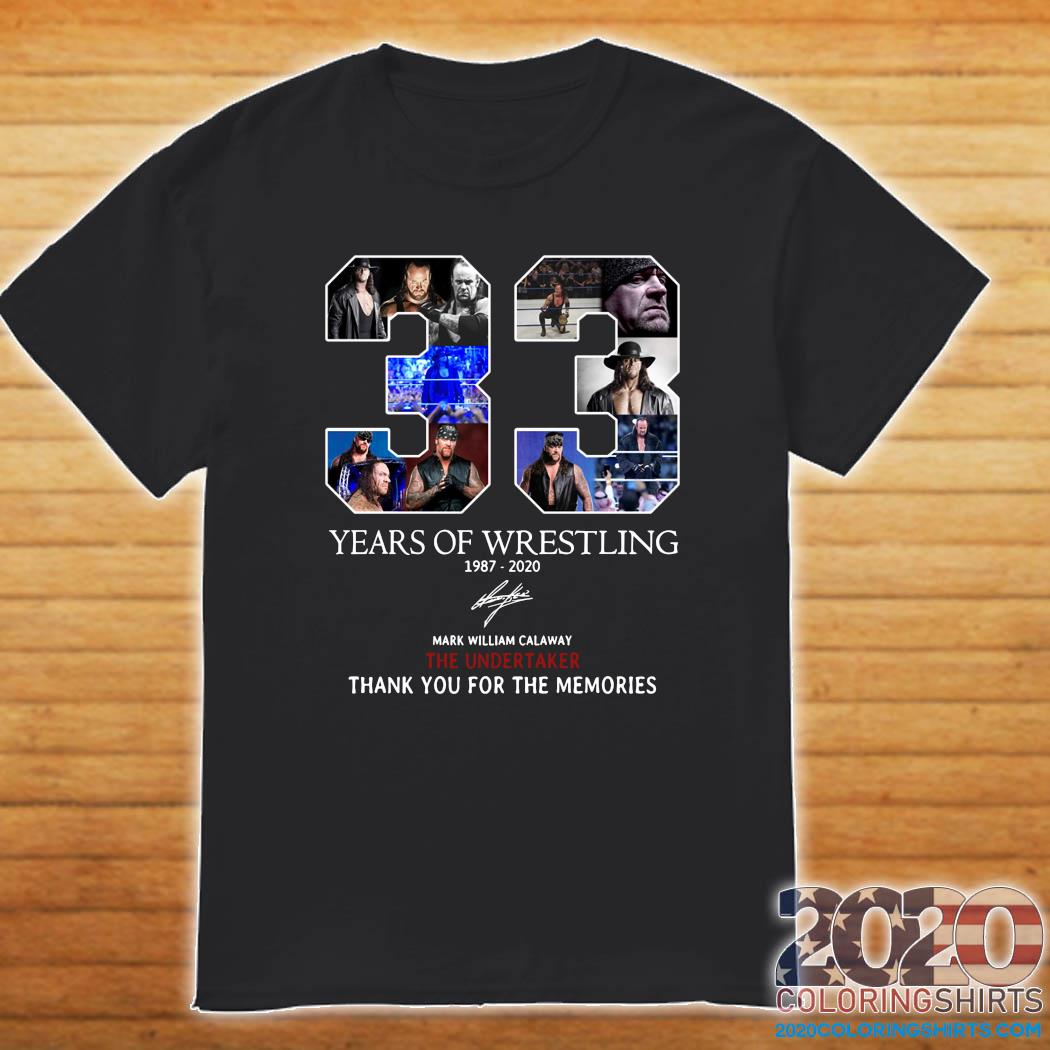 33 Years Of Wrestling 1987 2020 The Undertaker Thank You For The Memories Signature Shirt